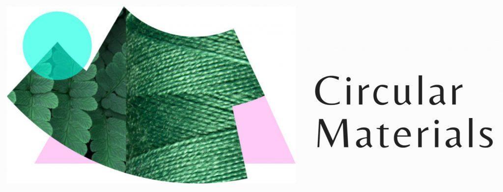 Circular Materials: The Foundation of Circular Fashion