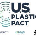 U.S. Plastics Pact Launches to Ignite Change Toward Circular Economy for Plastic