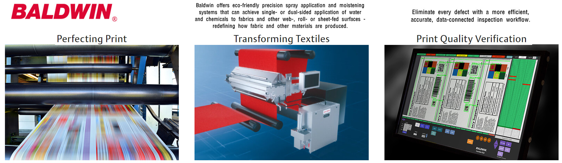 Baldwin specializes in engineering and manufacturing solutions for printing, packaging & converting, textile production, film extrusion, and other industrial applications