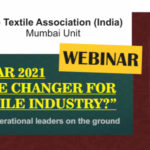 "The Textile Association (India), Mumbai Unit: Webinar on ""Will year 2021 be a game changer for the textile industry?"""