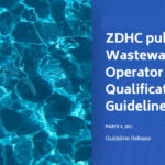 ZDHC publishes the Wastewater System Operator Minimum Qualifications Guidelines